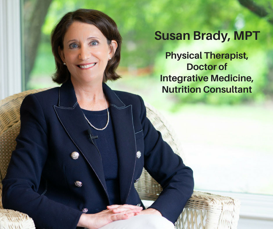 Susan-Brady, MPT Physical-Therapist, Doctor-of-Integrative-Medicine, Nutrition-Consultant